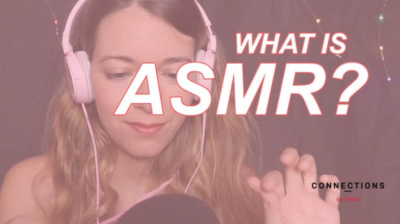 What is ASMR and how does it influence us?
