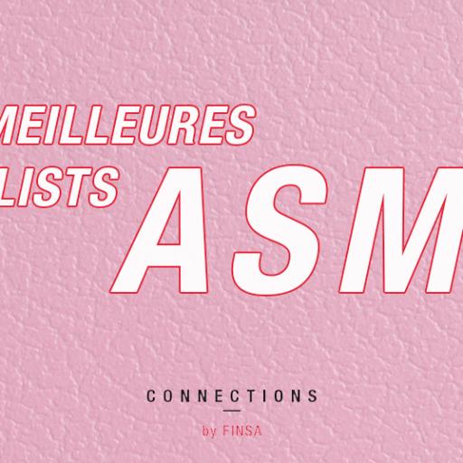 Les meilleures playlists et listes de vidéos d'ASMR