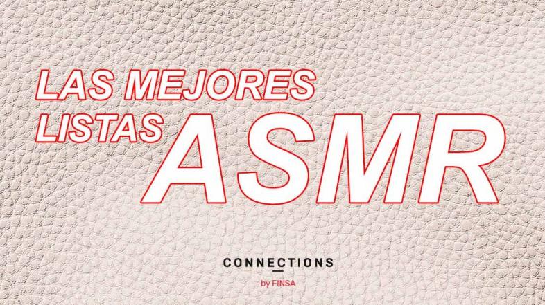 Las mejores playlists y listas de vídeos de ASMR