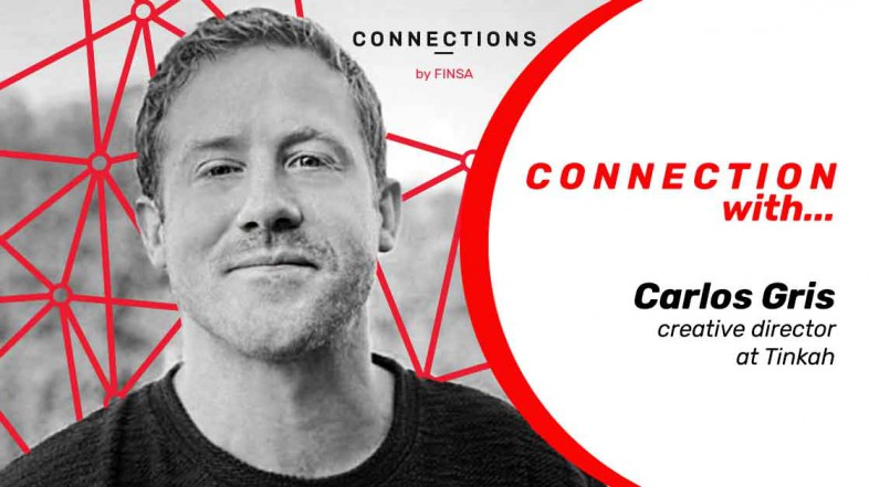 CONNECTION WITH… Carlos Gris, creative director at Tinkah