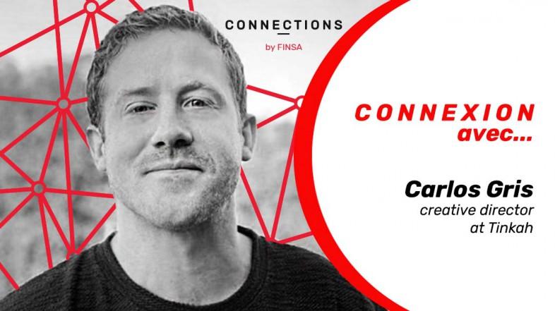 CONNEXION AVEC… Carlos Gris, directeur créatif de Tinkah