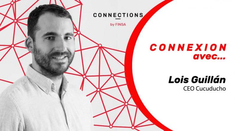 CONNEXION AVEC… Lois Guillán, CEO de Cucuducho